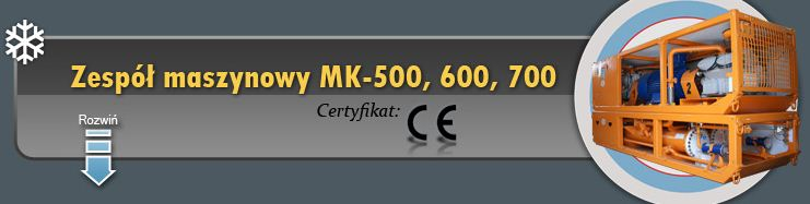 Zespół maszynowy MK-500,600,700