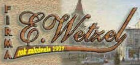 Firma E. Wetzel, PUH, Brodnica
