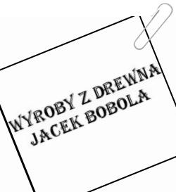Wyroby z drewna, Jacek Bobola, Gorlice