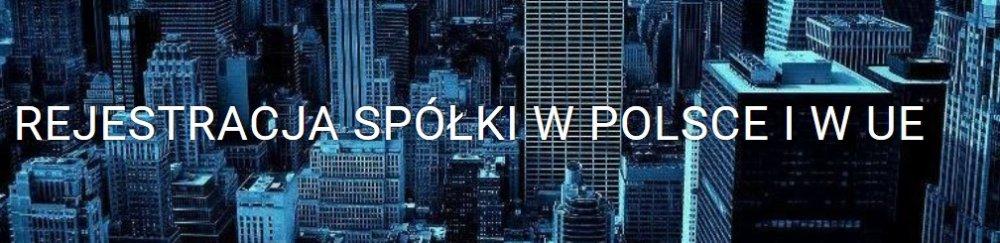 Zamówienie Rejestracja spółki w Polsce