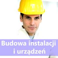 Budowa instalacji i urządzeń